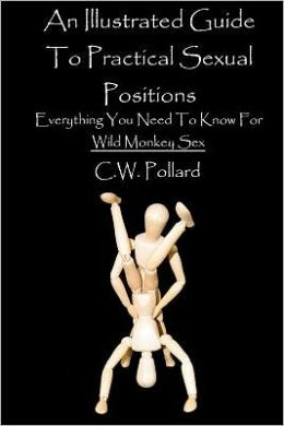 An Illustrated Guide to Practical Sexual Positions: Everything You Need to Know