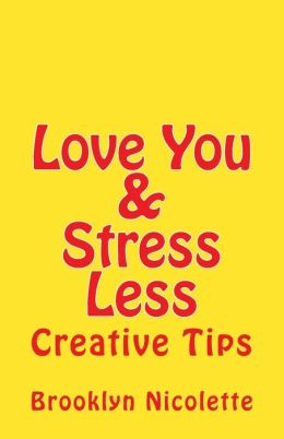 Love You and Stress Less: Creative Tips