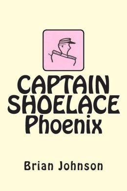 CAPTAIN SHOELACE Phoenix