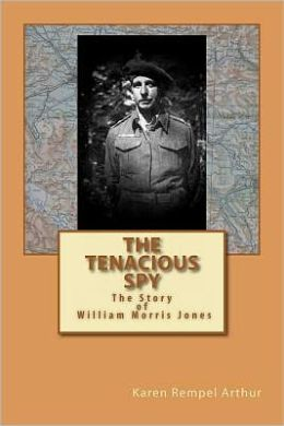 The Tenacious Spy: The Story of William Morris Jones