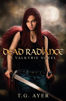 Dead Radiance: A Valkyrie Novel
