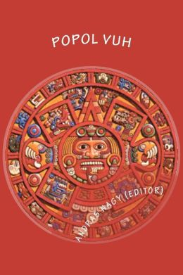 Popol Vuh: The Mythology of the Maya