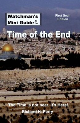 Watchman's Mini Guide to the Time of the End