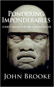 Pondering Imponderables: A Poet's Search for the Meaning of Life
