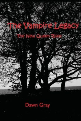 The New Queen Rises; the Vampire Legacy: Volume One