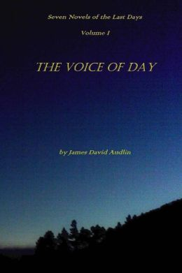 The Seven Last Days Volume I: the Voice of Day