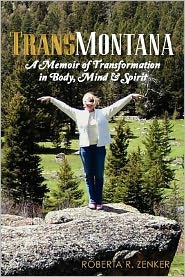TransMontana: a Memoir of Transformation in Body, Mind and Spirit