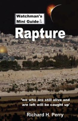 Watchman's Mini Guide to the Rapture
