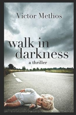 Walk in Darkness: A Jon Stanton Thriller
