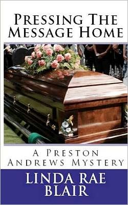 Pressing the Message Home: A Preston Andrews Mystery