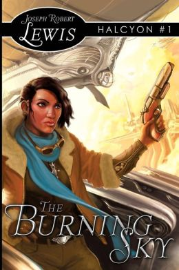 The Burning Sky: A Steampunk Fantasy