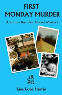 First Monday Murder: A Jimmie Rae Flea Market Mystery