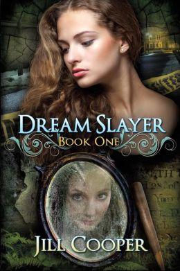 The Dream Slayer 1 - Jill Cooper