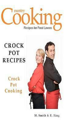 Crock Pot Recipes: Crock Pot Cooking