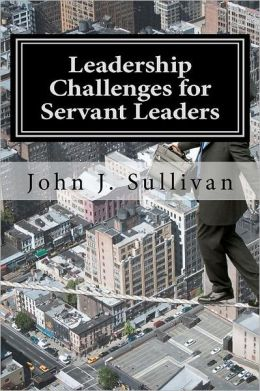 Leadership Challenges for Servant Leaders