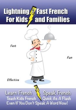 Lightning-Fast French - for Kids and Families