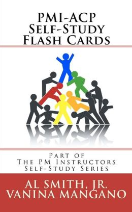 PMI-ACP Self-Study Flash Cards: Part of the PM Instructors Self-Study Series