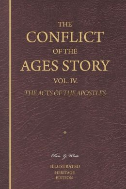 The Conflict of the Ages Story, Vol. IV: The Acts of the Apostles