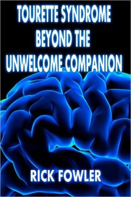 Tourette Syndrome, Beyond the Unwelcome Companion (Standard Print)