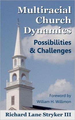 Multiracial Church Dynamics: Possibilities & Challenges