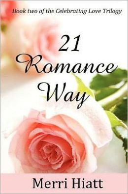 21 Romance Way: Book Two of the Celebrating Love Trilogy