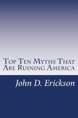 Top Ten Myths That Are Ruining America