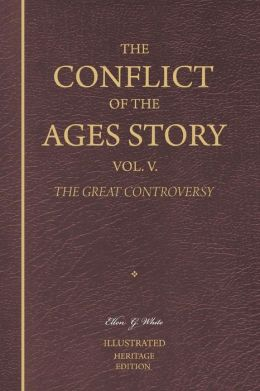 The Conflict of the Ages Story: The Christian Era until Victory Is Unanimously Achieved - The Great Controversy