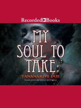 My Soul To Take: African Immortals Series, Book 4