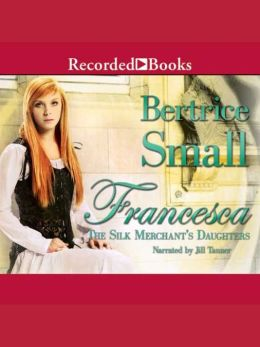 Francesca: Silk Merchant's Daughters Series, Book 2
