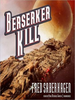 Berserker Kill: Berserker Series, Book 9