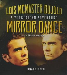Mirror Dance: A Miles Vorkosigan Adventure