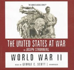World War Ii: The United States at War