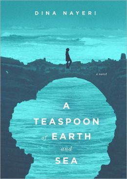 A Teaspoon of Earth and Sea: A Novel