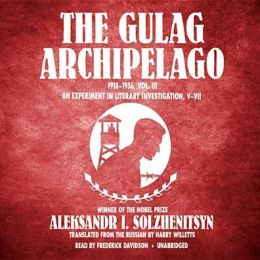 The Gulag Archipelago, 1918-1956, Vol. 3: An Experiment in Literary Investigation, V-VII