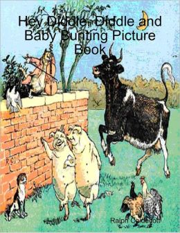 Hey Diddle, Diddle and Baby Bunting Picture Book