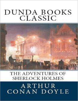 The Adventures of Sherlock Holmes (Dunda Books Classic)