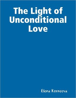 The Light of Unconditional Love