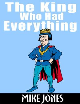 The King Who Had Everything