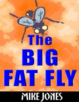 The Big Fat Fly