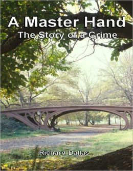 A Master Hand: The Story of a Crime