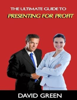 The Ultimate Guide to Presenting for Profit