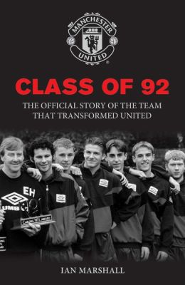 Class of '92: The Official Story of the Team That Transformed United