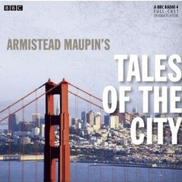 Tales of the City: A BBC Full-Cast Radio Drama