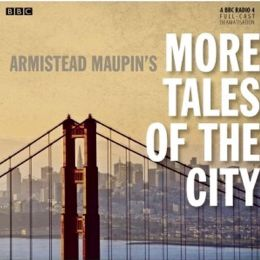More Tales of the City: A BBC Full-Cast Radio Drama