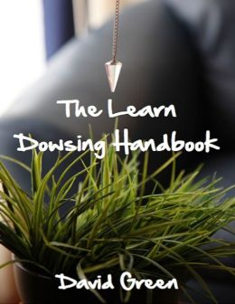 The Learn Dowsing Handbook