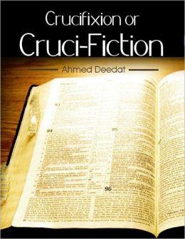 Crucifixion or Cruci-Fiction