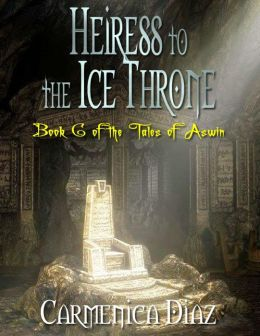 Heiress to the Ice Throne - Book 6 of the Tales of Aswin