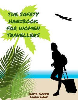 The Safety Handbook for Women Travellers