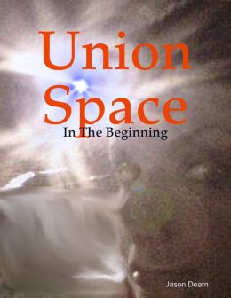 Union Space: In the Beginning
