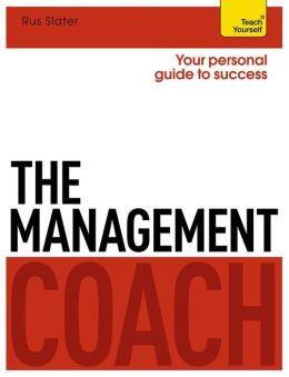 The Management Coach: A Teach Yourself Personal Guide to Success